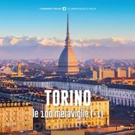 Torino, le 100 meraviglie (+1). Ediz. illustrata