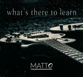 matto_whats-there-to-learn-copertina