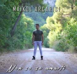 maikol-arcarisi_non-so-se-amarti_copertina