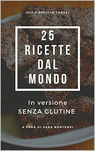 Risultato immagini per Il nuovo libro di ricette internazionali in versione senza glutine sara bontempi